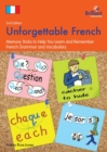 Image for Unforgettable French  : memory tricks to help you learn and remember French grammar