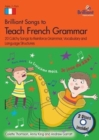 Image for Brilliant songs to teach French grammar  : 20 catchy songs to reinforce grammar, vocabulary and language structures