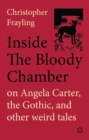 Image for Inside the Bloody Chamber : Aspects of Angela Carter