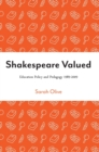 Image for Shakespeare valued  : education policy and pedagogy