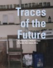 Image for Traces of the future  : an archaeology of medical science in Africa