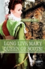 Image for Long live Mary, Queen of Scots!  : the arrest and escape of Mary, Queen of Scots