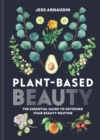Image for Plant-based beauty  : the essential guide to detoxing your beauty routine