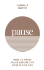 Image for Pause  : how to press pause before life does it for you