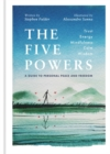 Image for The five powers  : a guide to personal peace and freedom