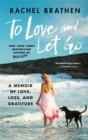 Image for To love and let go  : a memoir of love, loss, and gratitude