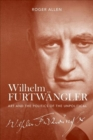 Image for Wilhelm Furtwèangler  : art and the politics of the unpolitical