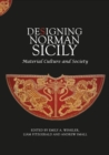 Image for Designing Norman Sicily - Material Culture and Society