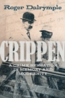 Image for Crippen  : a crime sensation in memory and modernity
