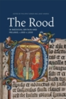 Image for The rood in medieval Britain and Ireland, c.800-c.1500