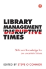 Image for Library management in disruptive times  : skills and knowledge for an uncertain future