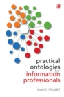 Image for Practical ontologies for information professionals