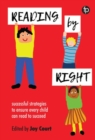 Image for Reading by right  : successful strategies to ensure every child can read to succeed