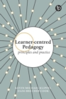 Image for Learner-centred pedagogy  : principles and practice