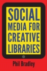 Image for Social Media for Creative Libraries