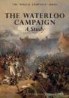 Image for THE WATERLOO CAMPAIGN A Study : The Special Campaign Series