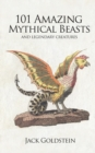 Image for 101 amazing mythical beasts  : legendary creatures