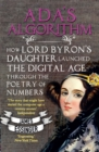 Image for Ada's algorithm  : how Lord Byron's daughter Ada Lovelace launched the digital age through the poetry of numbers