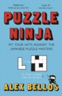 Image for Puzzle ninja  : pit your wits against the Japanese puzzle masters