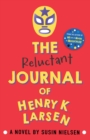 Image for The reluctant journal of Henry K. Larsen