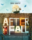 Image for After the fall  : how Humpty Dumty got back up again