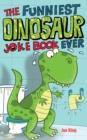 Image for The funniest dinosaur joke book ever
