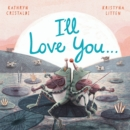 Image for I'll love you...