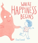 Image for Where happiness begins