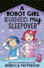 Image for A robot girl ruined my sleepover