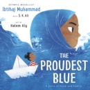 Image for The proudest blue  : a story of hijab and family
