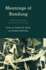 Image for Meanings of Bandung : Postcolonial Orders and Decolonial Visions
