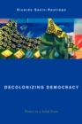 Image for Decolonizing democracy  : power in a solid state