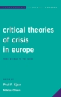 Image for Critical theories of crisis in Europe  : from Weimar to the Euro