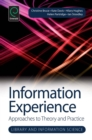 Image for Information experience: approaches to theory and practice : 10