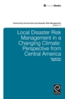 Image for Local disaster risk management in a changing climate: perspective from Central America : volume 17