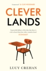 Image for Cleverlands: the secrets behind the success of the world's most celebrated education systems