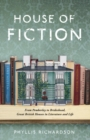 Image for House of fiction  : from Pemberley to Brideshead, great British houses in literature and life