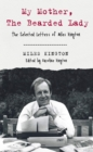 Image for My mother, the bearded lady  : the selected letters of Miles Kington