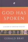 Image for God Has Spoken : A History of Christian Theology