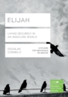 Image for Elijah  : living securely in an insecure world