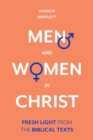 Image for Men and women in Christ  : fresh light from the biblical texts