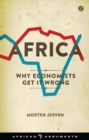 Image for Africa  : why economists get it wrong