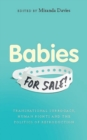 Image for Babies for sale?  : transnational surrogacy, human rights and the politics of reproduction