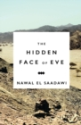 Image for The hidden face of Eve  : women in the Arab world