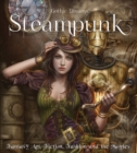 Image for Steampunk  : fantasy art, fashion, fiction & the movies