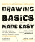Image for Drawing basics made easy  : essential for all traditional & digital artists