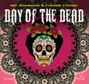 Image for Day of the dead  : art, inspiration & counter culture