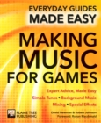 Image for Writing music for games  : expert advice, made easy