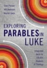 Image for Exploring parables in Luke  : integrated skills for ESL/EFL students of theology
