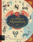 Image for The atlas of monsters  : mythical creatures from around the world